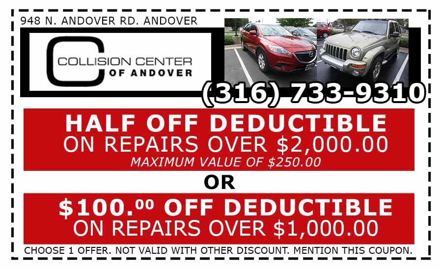 coupon for half off deductible or $100 off deductible on auto body repairs from Collision Center of Andover near Wichita